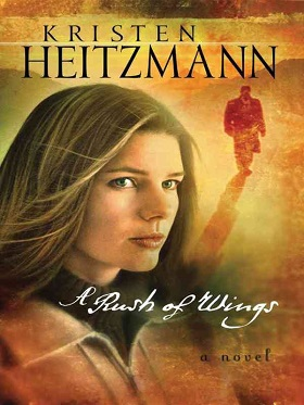 Book Review: A Rush of Wings by Kristen Heitzmann